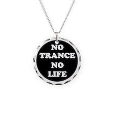 NO TRANCE NO LIFE Necklace