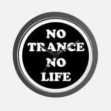 NO TRANCE NO LIFE Wall Clock