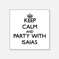Keep Calm and Party with Isaias Sticker