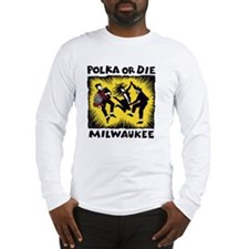POLKA or DIE Long Sleeve T-Shirt
