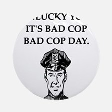 good cop bad cop poliice joke gifts apparel Orname