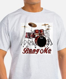 Bang Me Ash Grey T-Shirt