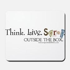 Think. Live. SCRAP Mousepad
