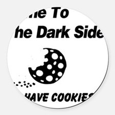We Have Cookies Round Car Magnet