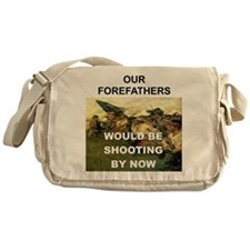 OUR FOREFATHERS WOULD BE SHOOTING BY Messenger Bag
