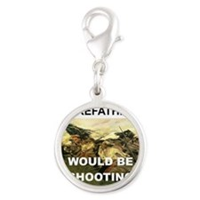 OUR FOREFATHERS WOULD BE SHOOT Silver Round Charm