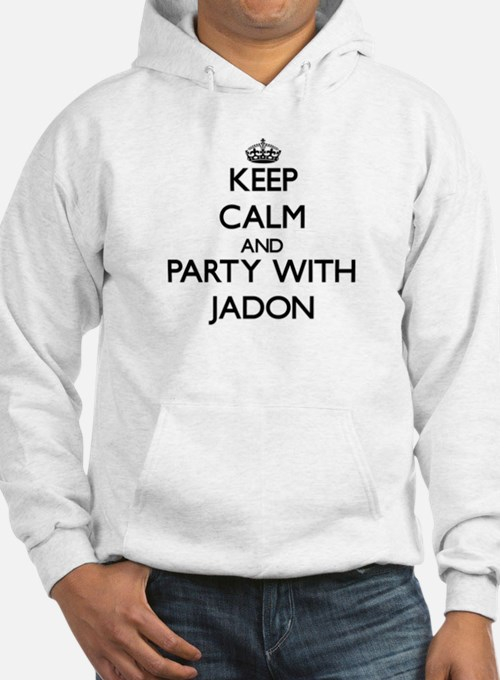 Keep Calm and Party with Jadon Hoodie