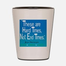2 hard times front 2 Shot Glass