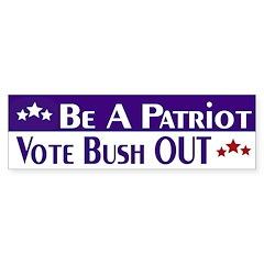 Be a Patriot: Vote Bush OUT (sticker)