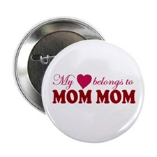 Heart Belongs to Mom mom Button