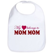 Heart Belongs to Mom mom Bib