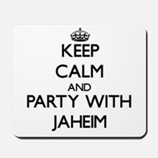 Keep Calm and Party with Jaheim Mousepad