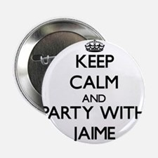 """Keep Calm and Party with Jaime 2.25"""" Button"""