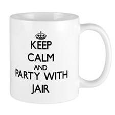 Keep Calm and Party with Jair Mugs