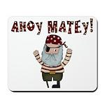 Ahoy Matey Pirate Mousepad