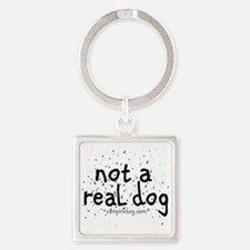 not a real dog copy Square Keychain
