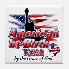 American by Birth (Texas) Tile Coaster