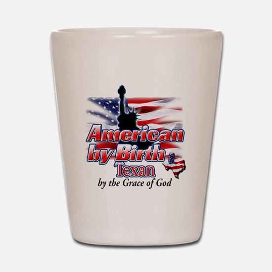 American by Birth (Texas) Shot Glass