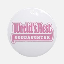 """World's Best Goddaughter"" Ornament (Round)"