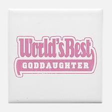 """""""World's Best Goddaughter"""" Tile Coaster"""