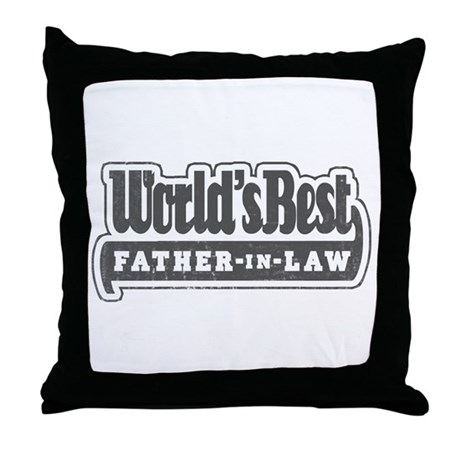 """""""World's Best Father-in-Law"""" Throw Pillow"""