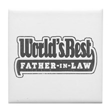 """""""World's Best Father-in-Law"""" Tile Coaster"""