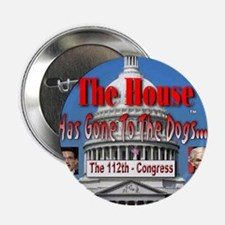 """The House Has Gone To The Dogs 2.25"""" Button"""
