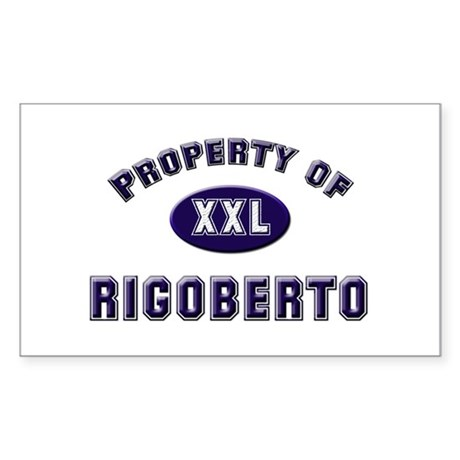 Property of rigoberto Rectangle Sticker
