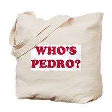 Who's Pedro Tote Bag