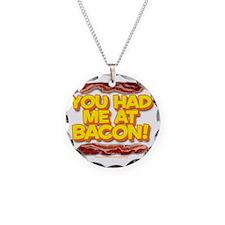 youhadmeatbacon Necklace