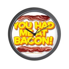 youhadmeatbacon Wall Clock