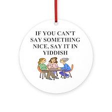 funny jewish joke yiddish proverb Ornament (Round)