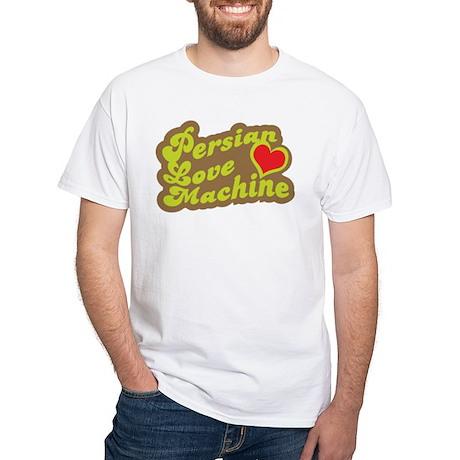 Persian Love Machine White T-Shirt