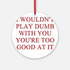 DUMB joke Ornament (Round)