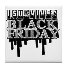 BLACK FRIDAY SURVIVAL   Tile Coaster