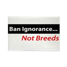 Ban Ignorance Rectangle Magnet