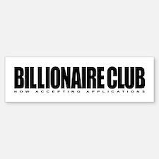 Billionaire Club Bumper Bumper Bumper Sticker