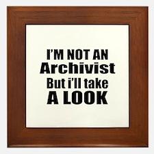 I Am Not Archivist But I Will Take A L Framed Tile