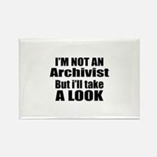 I Am Not Archivist But I Will Tak Rectangle Magnet