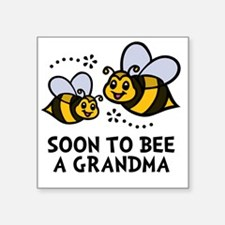 "Soon 2bee Grandma Square Sticker 3"" x 3"""
