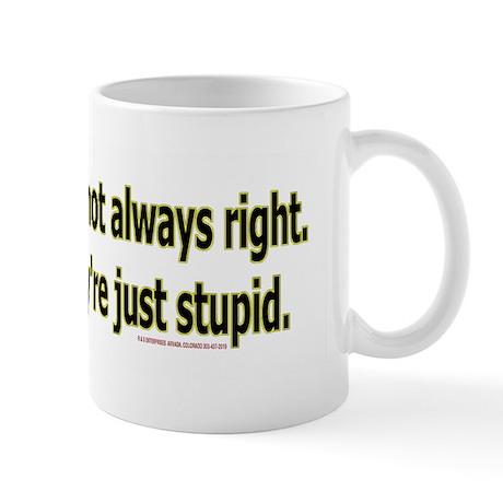 customerstupid2100x700 Mug