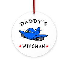 Daddys Wingman Round Ornament