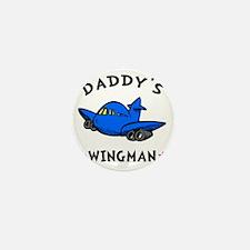 Daddys Wingman Mini Button