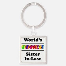 Grooviest_Sister-In-Law Square Keychain