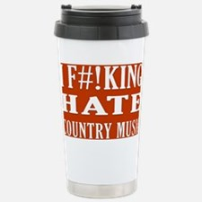 I Hate Country Music Stainless Steel Travel Mug