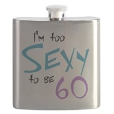 Im Too Sexy to be 60 Flask