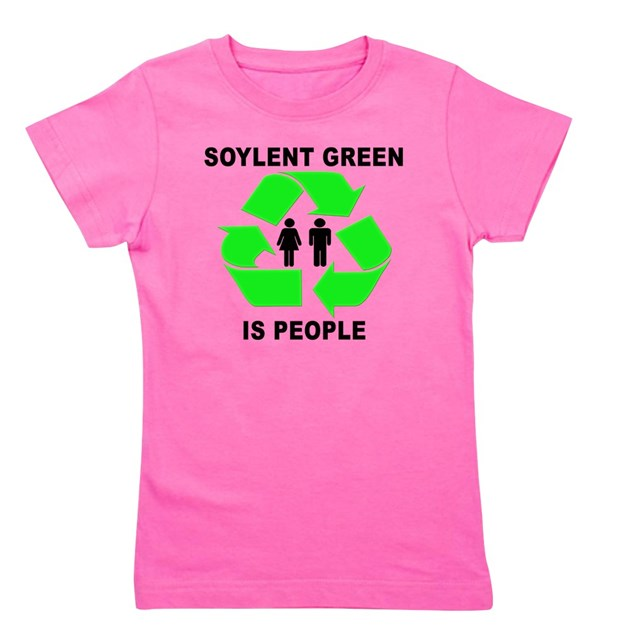 Soylent green is people girl 39 s tee soylent green girl 39 s for Soylent green is people