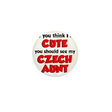 Think Im Cute Czech Aunt Mini Button