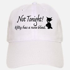 not_tonight_kitty1 Baseball Baseball Cap