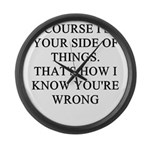 women are wrong Large Wall Clock